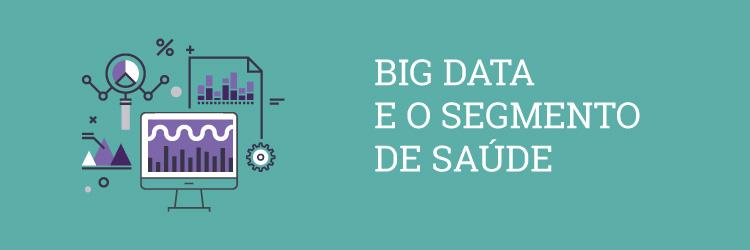 Big data e o segmento de saúde: entenda como a tecnologia está transformando a medicina