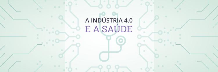 A indústria 4.0 e a saúde