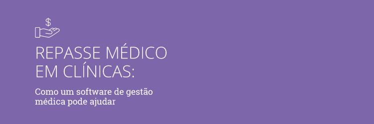 Repasse médico em clínicas: como um software de gestão pode te ajudar