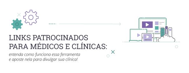 Links patrocionados para médicos e clínicas, entenda como funciona essa ferramenta e aposte nela para divulgar sua clínica
