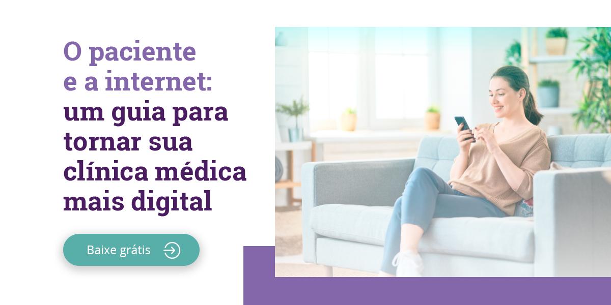 O paciente e a internet: um guia para tornar sua clínica médica mais digital